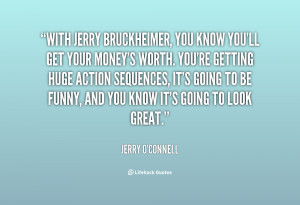 quote-Jerry-OConnell-with-jerry-bruckheimer-you-know-youll-get-27451 ...