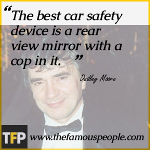 The best car safety device is a rear view mirror with a cop in it.