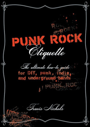 Punk Rock Quotes Punk rock etiquette: the