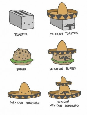 Funny-Proving-That-All-Is-Better-When-Mexican-MEME-Jokes-2014.jpg