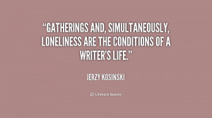 Gatherings and, simultaneously, loneliness are the conditions of a ...