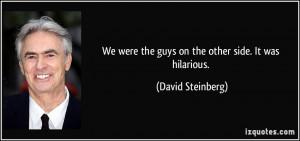 More David Steinberg Quotes