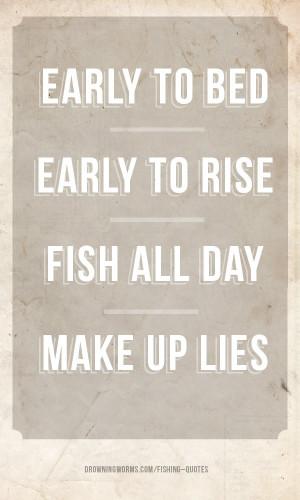 Make up lies – Fishing Quote