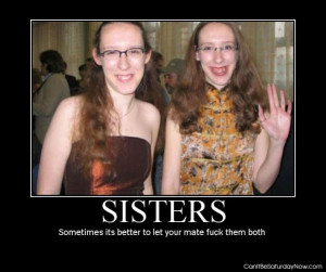Depends on the sisters...