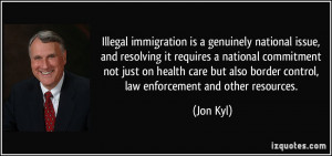 Illegal immigration is a genuinely national issue, and resolving it ...