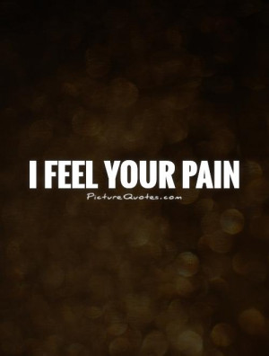 Pain Quotes Feelings Quotes Empathy Quotes Bill Clinton Quotes