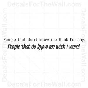 ... People Think I'm Shy Inspirational Wall Decal Vinyl Art Sticker Quote