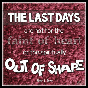 ... for the faint of heart or the spiritually out of shape. ~Sheri L. Dew