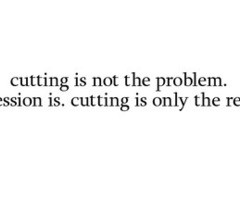 quotes about cutting yourself tumblr Quotes About Cutting Tum...