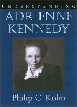 Understanding Adrienne Kennedy