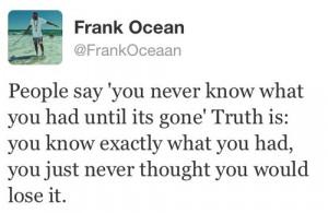 Rapper, frank ocean, quotes, sayings, true, real, life