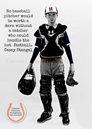 ... with nine softball sayings for catchers favorite softball quote