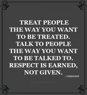 ... to-people-the-way-you-want-to-be-talked-to-respect-13896273454g8nk.jpg