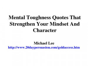 Mental Toughness Quotes That Strengthen Your Mindset And Character ...