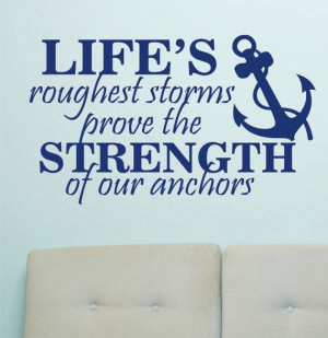 ... Life's Rough Storms Strength of Anchors Nautical Quote on Etsy, $13.00