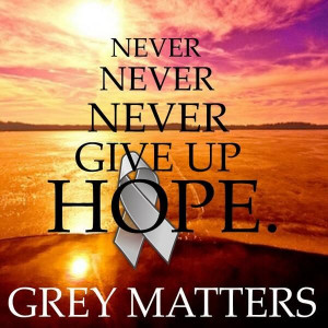 ... Brain, Brain Tumor Quotes, Brain Cancer Awareness, Never Give Up, Hope