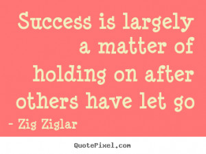 quotes about success by zig ziglar customize your own quote image