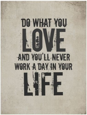 Do What You Love - Happy Quote