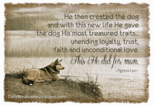 new life He gave the dog His most treasured traits... unending loyalty ...