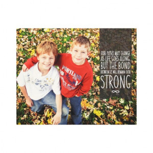 Sibling Bond Quote with Your Photo Stretched Canvas Prints