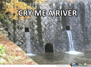 Cry Me A River Memes - 20394 results