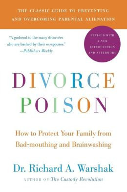 Divorce Poison: How to Protect Your Family from Bad-mouthing and ...