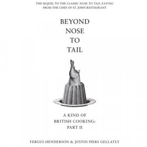 Beyond Nose to Tail Eating by Fergus Henderson