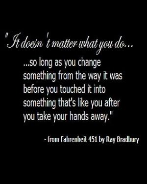 was - Ray Bradbury, Fahrenheit 451 quoteNovels Quotes, Amazing Quotes ...