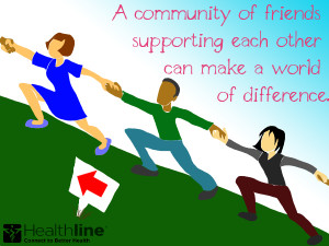 community of friends supporting each other can make a world of ...