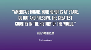 quote-Rick-Santorum-americas-honor-your-honor-is-at-stake-108644.png