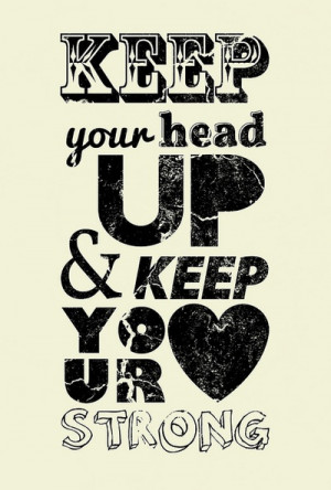 keep your head up quotes head up keep your head