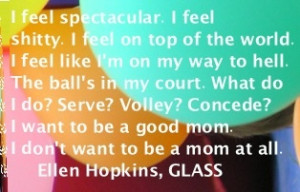 The Ellen Hopkins Quote of the Day is from GLASS