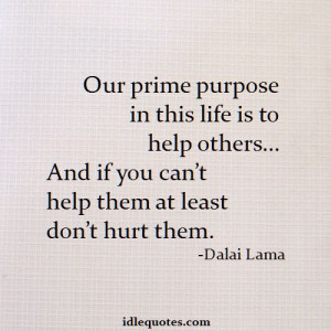 quotes our prime purpose in this life is to help others quotes jpg