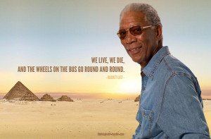 Morgan Freeman Quotes