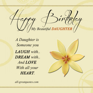 Happy Birthday My Beautiful Daughter .. A Daughter is someone you ...
