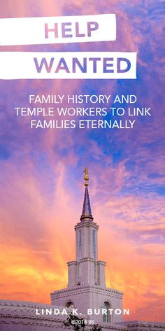 Help Wanted: Family history and temple workers to link families ...