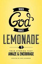 When God Makes Lemonade - Book Review