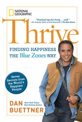 Excerpt From Thrive Finding Happiness The Blue Zones Way