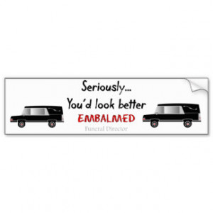 Funeral Director Mortician Funny Hearse Design Bumper Sticker