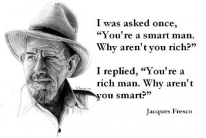 """... man. Why aren't you rich?"""" I replied, """"You're a rich man. Why aren"""
