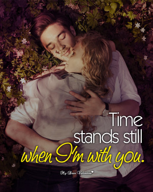 Cute Love Picture Quotes -Time stands still