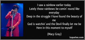 ... the Devil finally let me be Here in this moment to myself - Macy Gray