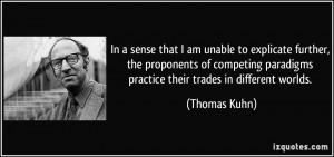 More Thomas Kuhn Quotes