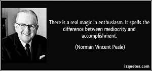 ... between mediocrity and accomplishment. - Norman Vincent Peale