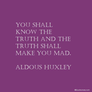 Aldous Huxley #quote about truth