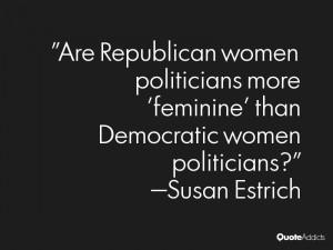 susan estrich quotes are republican women politicians more feminine ...