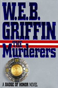 THE MURDERERS WEB W E B GRIFFIN W E BUTTERWORTH HC DJ 1ST ED BADGE OF