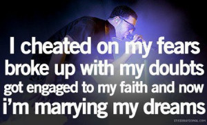 Awesome Quote: I Cheated On My Fears