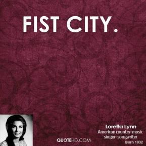 Fist City.