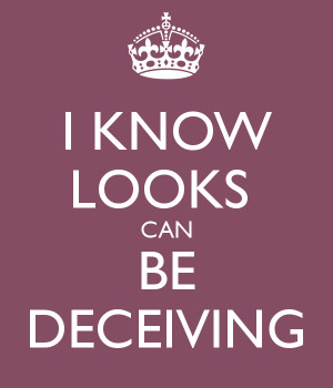 Looks Can Be Deceiving Quotes